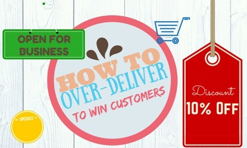 5-ways-to-over-deliver-to-your-customers-and-boost-your-business