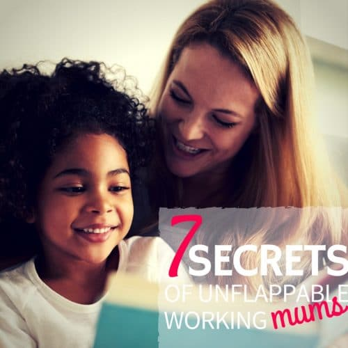 seven-secrets-of-unflappable-the-working-mother