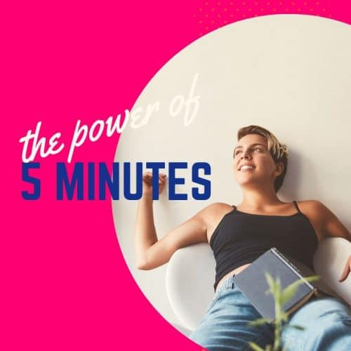 never-underestimate-the-power-of-five-minutes