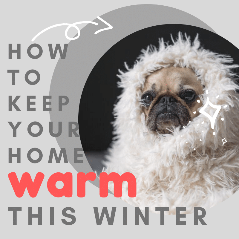 how to keep your home warm during winter